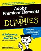 Adobe Premiere Elements for Dummies by Keith…