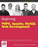 Glass, Michael K.: Beginning Php5, Apache, Mysql Web Development