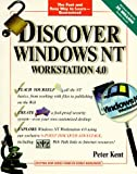 Kent, Peter: Discover Windows NT Workstation 4.0