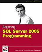 Beginning SQL Server 2005 Programming by…