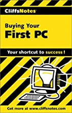CliffsNotes on Buying Your First PC by Joe…