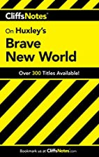 CliffsNotes on Huxley's Brave New World by…