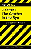 Stanley P. Baldwin: CliffsNotes on Salinger's The Catcher in the Rye (Cliffsnotes Literature Guides)