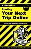 Ulrich, Laurie Ann: Cliffsnotes Booking Your Next Trip Online