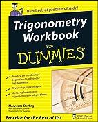 Trigonometry Workbook For Dummies by Mary…