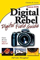 Canon EOS Digital Rebel Digital Field Guide&hellip;