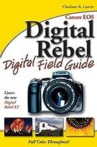 Canon EOS Digital Rebel Digital Field Guide…
