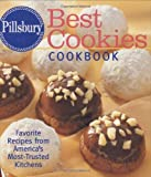 Pillsbury Editors: Pillsbury Best Cookies Cookbook: Favorite Recipes From America's Most-trusted Kitchens