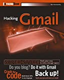 Hammersley, Ben: Hacking Gmail