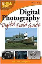 Digital Photography Digital Field Guide by…
