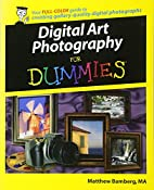 Digital Art Photography for Dummies by David…