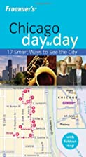 Frommer's Day by Day: Chicago by Laura…