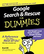 Google Search & Rescue For Dummies by Brad…