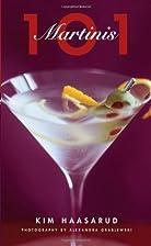 101 Martinis by Kim Haasarud