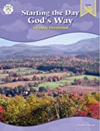 Starting the Day God's Way: A Family…
