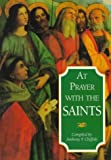 Chiffolo, Anthony F.: At Prayer With the Saints