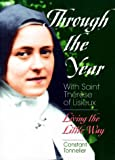 Therese: Through the Year With Saint Therese of Lisieux: Living the Little Way