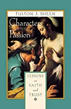 Characters of the Passion: Lessons on Faith…