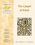Rev. William Anderson: The Gospel of Mark (Christian Scripture Study Series)
