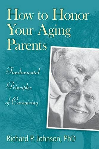how-to-honor-your-aging-parents-fundamental-principles-of-caregiving