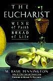 M. Basil Pennington: The Eucharist: Wine of Faith, Bread of Life