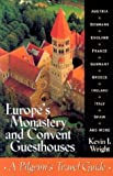 Wright, Kevin J.: Europes Monastery and Convent Guesthouses: Europe's Monastery And Convent Guesthouse