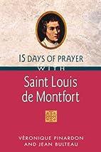 15 Days of Prayer With Saint Louis de…