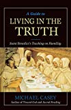 Casey, Michael: A Guide to Living in the Truth: Saint Benedict's Teaching on Humility