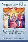 Elizondo, Virgilio: Virgen Y Madre: Reflexiones biblicas sobre Maria de Nazaret (Spanish Edition)