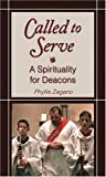 Zagano, Phyllis: Called to Serve: A Spirituality for Deacons