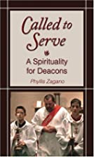 Called to Serve: A Spirituality for Deacons…