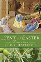 Lent and Easter Wisdom from G.K. Chesterton:…