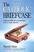 Catholic Briefcase: Tools for Integrating…