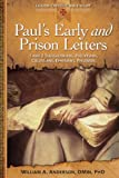 Anderson, William A.: Paul's Earlyand Prison Letters: 1 and 2 Thessalonians, Phillipiams, Colossians, Ephesians, Phlemon