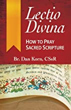 Lectio Divina: How to Pray Sacred Scripture…