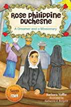 Rose Philippine Duchesne: A Dreamer and a…