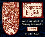 Kacirk, Jeffrey: Forgotten English a 365-Day 1999 Calendar