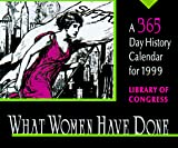 Library of Congress: What Women Have Done: A 365-Day History Calendar 1999