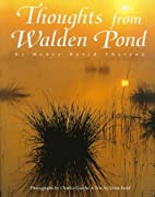 Thoughts from Walden Pond by Henry David…