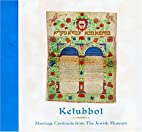 Ketubbot: Marriage Contracts from the Jewish…