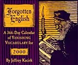 Kacirk, Jeffrey: Forgotten English: A 366-day Calendar of Vanishing Vocabulary for 2000