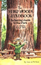 The Muir Woods Handbook: An Insider's Guide…