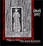 [???]: Edward Gorey Neglected Murderesses 2001 Calendar