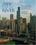 Pridmore, Jay: A View from the River: The Chicago Architecture Foundation's River Cruise
