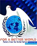 Marks, Edward B.: For a Better World: Posters from the United Nations