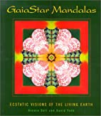 GaiaStar Mandalas: Ecstatic Visions of the…