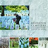 Dieterle, Lorraine Jacyno: Arlington National Cemetery: A Nation's Story Carved in Stone