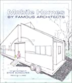 Mobile Homes by Famous Architects by Steve…