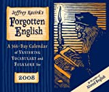 Kacirk, Jeffrey: Jeffrey Kacirk's Forgotten English 2008 Calendar: A 366 Day Calendar of Vanishing Vocabulary and Folklore