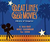 Library of Congress: Great Lines from Movies 2008 Calendar: A 366-day Quiz Calendar for 2008